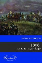 1806 Jena Auerstadt - Patrycjusz Malicki | mała okładka