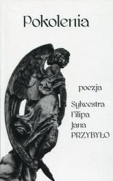 Pokolenia poezja Sylwestra, Filipa, Jana Przybyło - Sylwester Przybyło | mała okładka