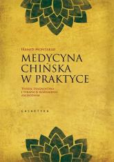 Medycyna chińska w praktyce Teoria, diagnostyka i terapia w rozumieniu zachodnim - Montakab Hamid   mała okładka