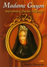 Madame Guyon męczennica Ducha Świętego - Phyllis Thompson | mała okładka