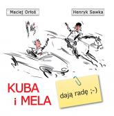 Kuba i Mela dają radę - Orłoś Maciej, Sawka Henryk | mała okładka