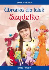 Ubranka dla lalek Szydełko Moje hobby - Beata Guzowska | mała okładka