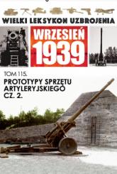 Prototypy sprzętu artyleryjskiego Część 2 - zbiorowa praca | mała okładka