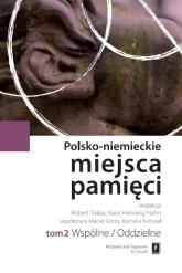 Polsko-niemieckie miejsca pamięci Tom 2 Wspólne/Oddzielne -  | mała okładka