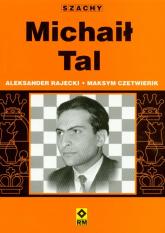 Michaił Tal - Rajecki Aleksander, Czetwierik Maksym   mała okładka