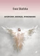 Aforyzmy wiersze rymowanki - Ewa Skalska   mała okładka
