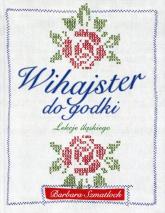 Wihajster do godki Lekcje śląskiego - Barbara Szmatloch | mała okładka