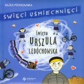 Święci uśmiechnięci Święta Urszula Ledóchowska - Eliza Piotrowska | mała okładka