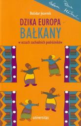 Dzika Europa Bałkany w oczach zachodnich podróżników - Bozidar Jezernik | mała okładka