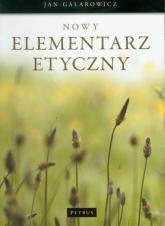 Nowy elementarz etyczny - Jan Galarowicz | mała okładka