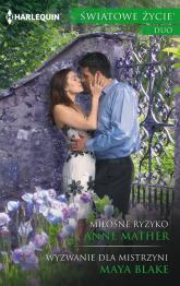 Miłosne ryzyko Wyzwanie dla mistrzyni - McAllister Anne, Blake Maya | mała okładka