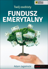 Twój osobisty fundusz emerytalny - Adam Jagielnicki | mała okładka