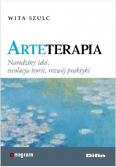 Arteterapia Narodziny idei, ewolucja teorii, rozwój praktyki - Wita Szulc   mała okładka