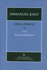 Dzieła zebrane Tom 1 - Immanuel Kant | mała okładka