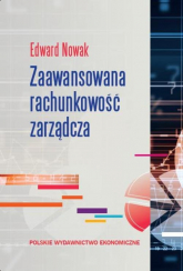 Zaawansowana rachunkowość zarządcza - Edward Nowak | mała okładka