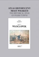 Atlas historyczny miast polskich Włocławek -  | mała okładka