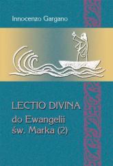 Lectio Divina do Ewangelii Św. Marka (2) Słowo jako lampa (rozdz. 3,20 – 6,6) - Innocenzo Gargano   mała okładka