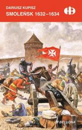 Smoleńsk 1632-1634 - Dariusz Kupisz | mała okładka
