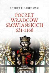 Poczet władców słowiańskich 631-1168 - Barkowski Robert F. | mała okładka
