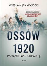 Ossów 1920 Początek Cudu nad Wisłą - Wysocki Wiesław Jan   mała okładka