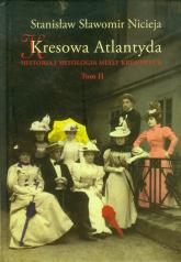 Kresowa Atlantyda Tom 2 Historia i mitologia miast kresowych - Nicieja Stanisław Sławomir | mała okładka
