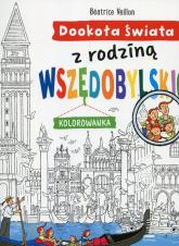 Dookoła świata z rodziną Wszędobylskich Kolorowanka - Beatrice Veillon | mała okładka