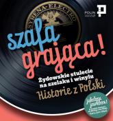 Szafa grająca Żydowskie stulecie na szelaku i winylu. Historie z Polski - zbiorowa Praca | mała okładka