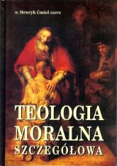 Teologia moralna szczegółowa - Henryk Ćmiel | mała okładka