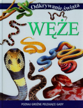 Odkrywanie świata Węże Poznaj groźne pełzające gady - zbiorowa praca | mała okładka