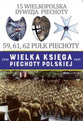 15 Wielkopolska Dywizja Piechoty 59,61,62 Pułk Piechoty - zbiorowa praca | mała okładka