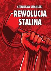 Rewolucja Stalina - Stanisław Ciesielski | mała okładka