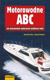 Motorowodne ABC Jak maksymalnie wykorzystać możliwości łodzi - Mosenthal Basil, Mortimer Richard | mała okładka