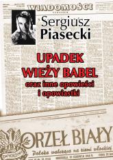 Upadek wieży Babel oraz inne opowieści i opowiastki - Sergiusz Piasecki | mała okładka