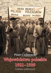 Województwo poleskie 1921-1939 Z dziejów politycznych - Piotr Cichoracki | mała okładka