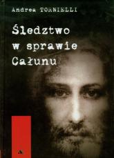 Śledztwo w sprawie Całunu - Andrea Tornielli | mała okładka