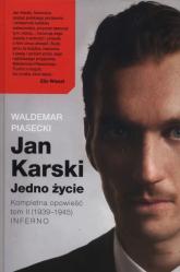 Jan Karski Jedno życie K Kompletna opowieść Tom 2 (1939-1945) Inferno - Waldemar Piasecki | mała okładka
