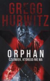 Orphan X Człowiek którego nie ma - Gregg Hurwitz | mała okładka
