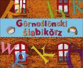 Gornoślonski ślabikorz - ŚLĄSKI ELEMENTARZ -  | mała okładka