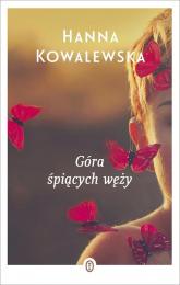Góra śpiących węży - Hanna Kowalewska | mała okładka