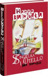 Singielka i Otello - Hanna Bakuła | mała okładka