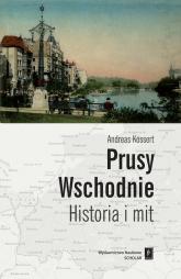 Prusy Wschodnie Historia i mit - Andreas Kossert | mała okładka