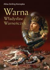 Warna Władysław Warneńczyk - Alina Zerling-Konopka | mała okładka