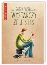 Wystarczy że jesteś - Małgorzata Gutowska-Adamczyk | mała okładka