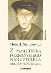 Z pamiętnika poznańskiego nauczyciela oraz Bartek Zwycięzca - Henryk Sienkiewicz | mała okładka