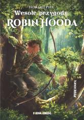 Wesołe przygody Robin Hooda - Howard Pyle | mała okładka