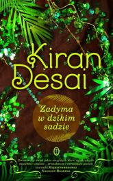 Zadyma w dzikim sadzie - Kiran Desai | mała okładka