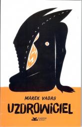 Uzdrowiciel - Marek Vadas | mała okładka