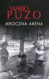Mroczna arena - Mario Puzo | mała okładka