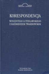 Korespondencja Wincentego Lutosławskiegoz Kazimierzem Twardowskim -  | mała okładka