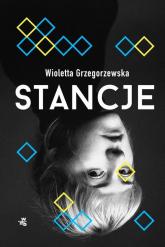 Stancje - Wioletta Grzegorzewska | mała okładka